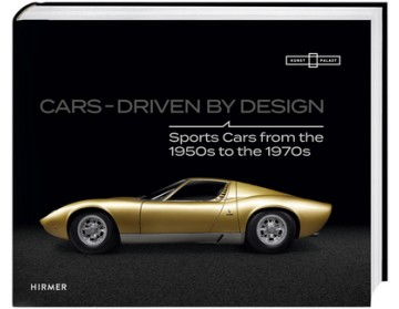Katalog Cars - Driven by Design. Sports Cars of the 1950s to 1970s