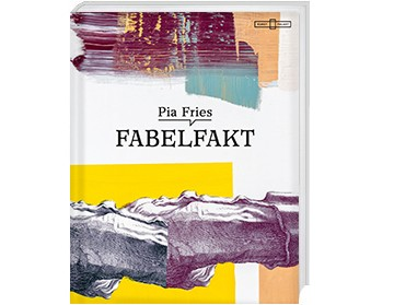 Katalog Pia Fries. Fabelfakt